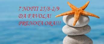 """LASTSECOND7NOTTI"""" 25AGOSTO-2 SETTEMBRE""""E WEEK-END da FAVOLA!"""
