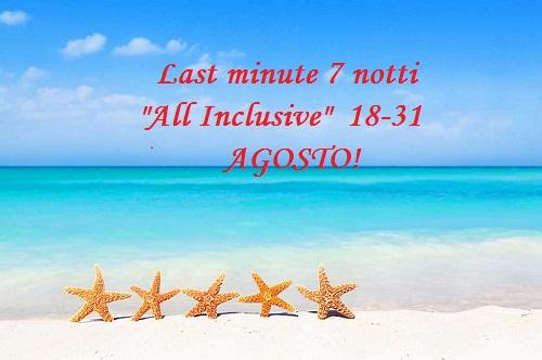 Last minute 7 notti All Inclusive 18-31 agosto!!